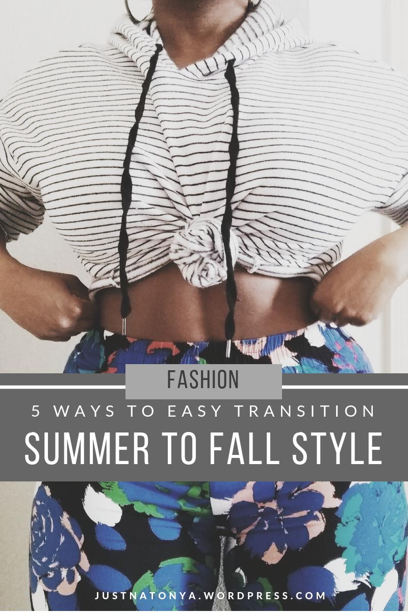 JustNatonya Summer to Fall Transition